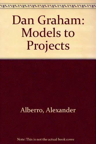 9780944219133: Dan Graham: Models to Projects