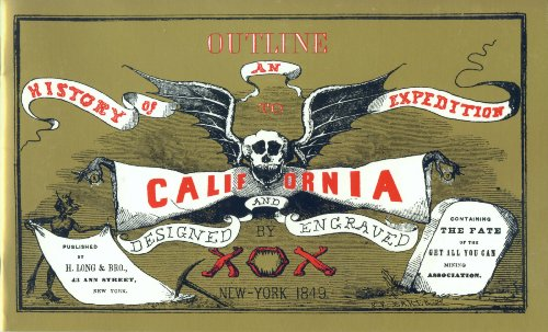 Outline History of an Expedition to California: Containing the Fate of the Get All You Can Mining Association (0944220096) by X O X; Peter Browning