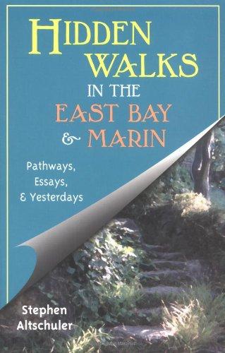 Hidden Walks in the East Bay and: Stephen Altschuler
