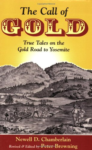 9780944220139: The Call of Gold: True Tales on the Gold Road to Yosemite