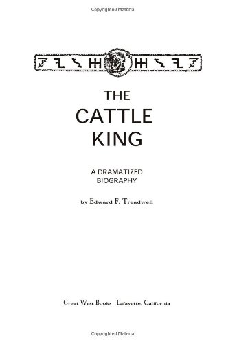 9780944220207: The Cattle King: A Dramatized Biography