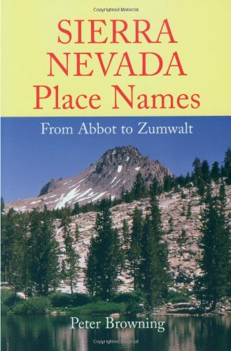 Sierra Nevada Place Names (0944220231) by Peter Browning