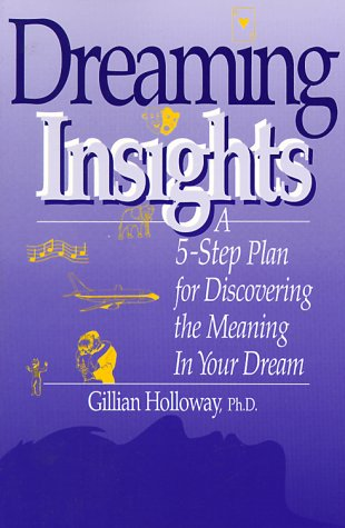 9780944227084: Dreaming Insights: A 5-Step Plan for Discovering the Meaning in Your Dream