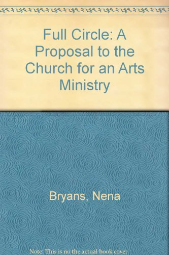 9780944230008: Full Circle: A Proposal to the Church for an Arts Ministry