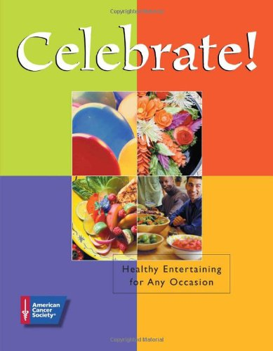 9780944235188: Celebrate!: Healthy Entertaining for Any Occasion