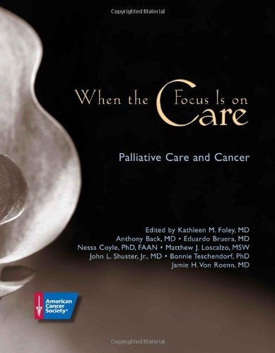 When the Focus is On Care: Pallative: Kathleen Foley,Anthony Back,Eduardo