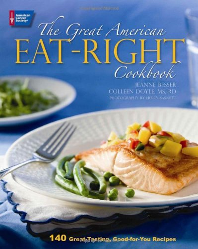 9780944235935: The Great American Eat-Right Cookbook: 140 Great-Tasting, Good-for-You Recipes