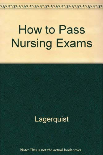 How to Pass Nursing Exams: Lagerquist