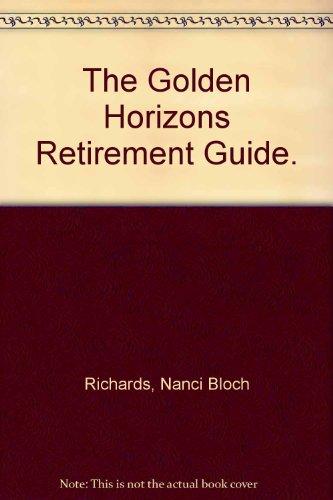 9780944261019: The Golden Horizons Retirement Guide.