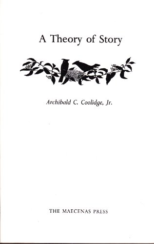 A Theory of Story: Coolidge, Archibald C.,