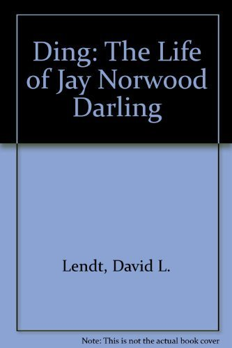 Ding: The Life of Jay Norwood Darling