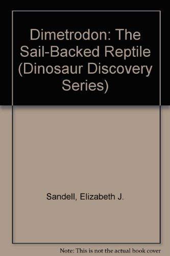 9780944280157: Dimetrodon: The Sail-Backed Reptile (Dinosaur Discovery Series)