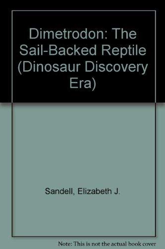 9780944280218: Dimetrodon: The Sail-Backed Reptile (Dinosaur Discovery Era)