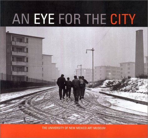An Eye for the City: Italian Photography and the Image of the Contemporary City (English and ...
