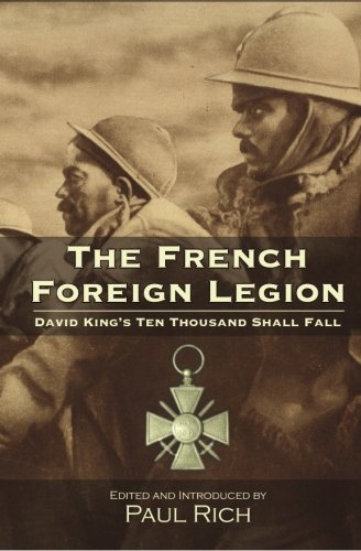 9780944285879: The French Foreign Legion: David King's Ten Thousand Shall Fall