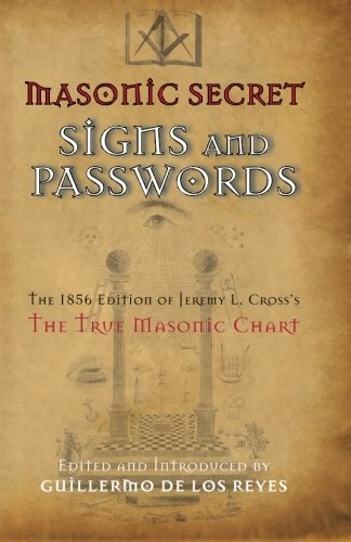 9780944285961: Masonic Secret Signs and Passwords: The 1856 Edition of Jeremy L. Cross's The True Masonic Chart