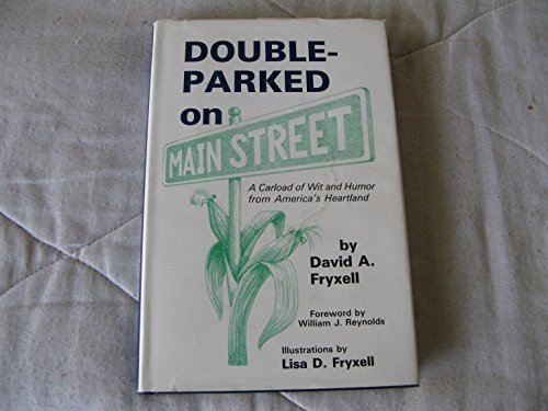 Double-Parked on Main Street : A Carload: Fryxell, David A.;