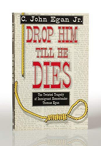 Drop Him Till He Dies: The Twisted: C. John Egan
