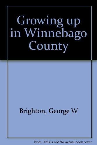 Growing up in Winnebago County: Brighton, George W