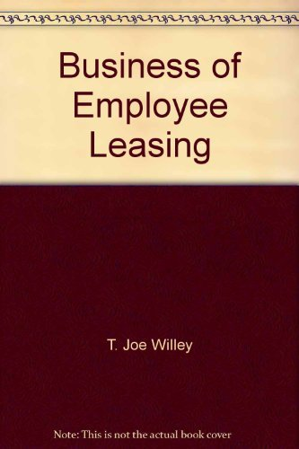 9780944308028: The business of employee leasing: A guide to employee leasing