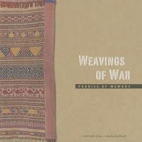9780944311202: Weavings of War: Fabrics of Memory