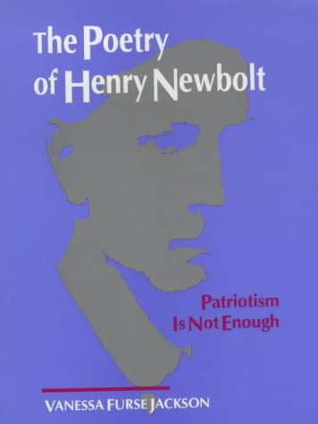9780944318089: The Poetry of Henry Newbolt: Patriotism Is Not Enough (1880-1920 British Authors Series)