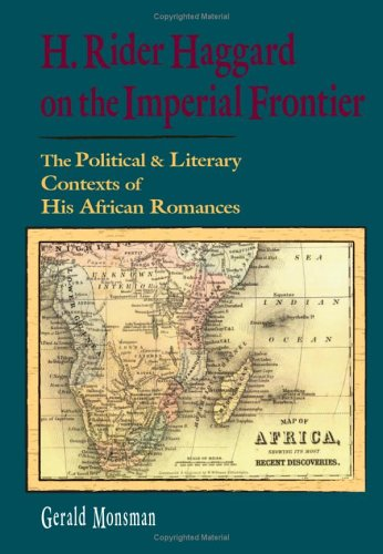 9780944318218: H. Rider Haggard on the Imperial Frontier: The Political And Literary Contexts of His African Romances