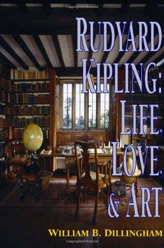 9780944318546: Rudyard Kipling: Life, Love, and Art (1880-1920 British Authors)