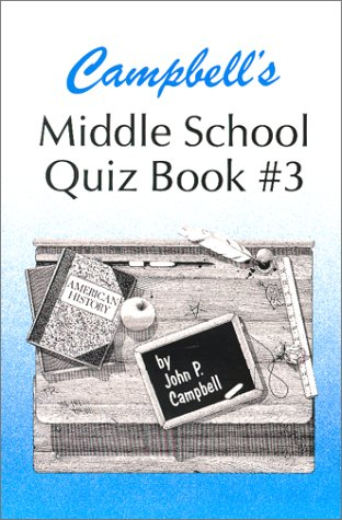 Campbell's Middle School Quiz Book # 3-2nd Edition: Campbell, John P.