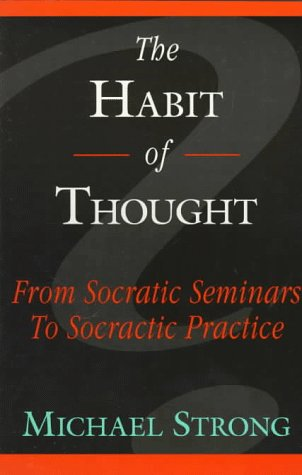 9780944337394: The Habit of Thought: From Socratic Seminars to Socratic Practice