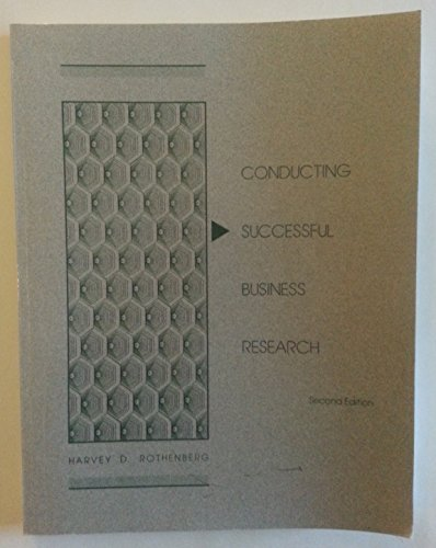 Conducting Successful Business Research: Rothenberg, Harvey D.