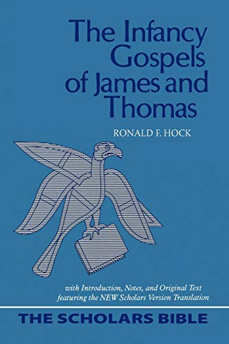 9780944344477: The Infancy Gospels of James and Thomas: With Introduction, Notes, and Original Text Featuring the New Scholars Version Translation (Scholars Bible)