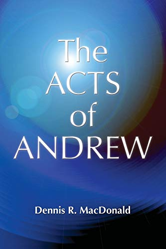 9780944344552: Acts Of Andrew: Early Christian Apocrypha