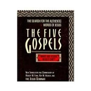 9780944344576: The Five Gospels: The Search for the Authentic Words of Jesus