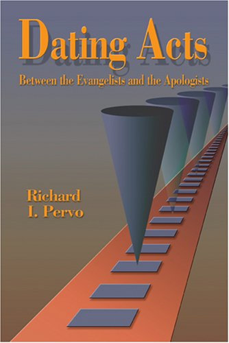 9780944344736: Dating Acts: Between the Evangelists and the Apologists