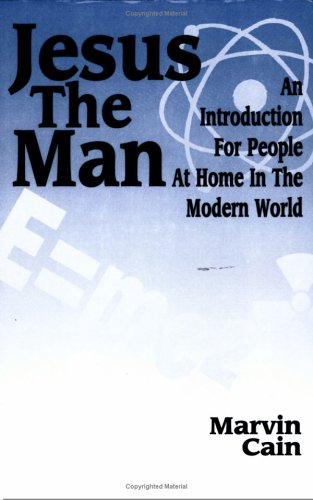 9780944344798: Jesus the Man: An Introduction for People at Home in the Modern World