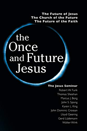 9780944344804: The Once and Future Jesus