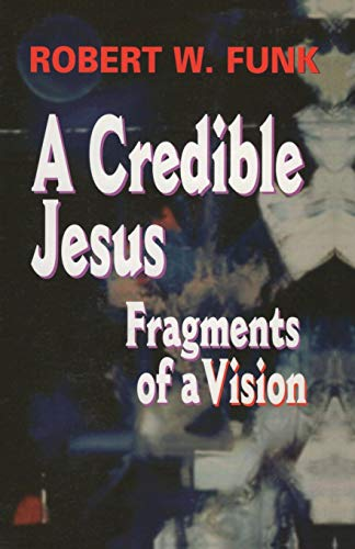 9780944344880: A Credible Jesus: Fragments of a Vision