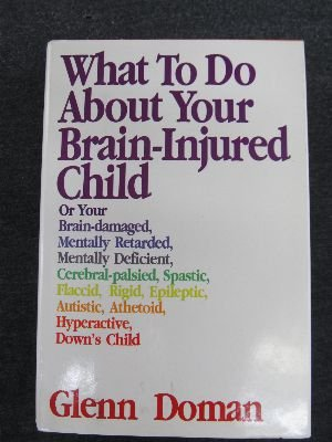9780944349243: What to Do About Your Brain-Injured Child