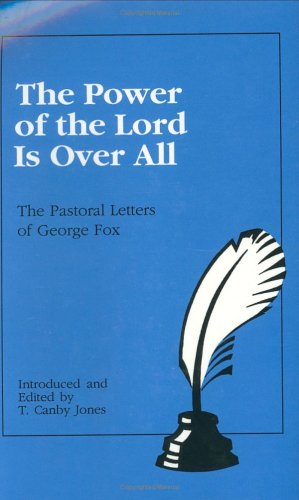 9780944350089: The Power of the Lord Is over All: The Pastoral Letters of George Fox