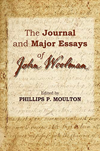 The Journal and Major Essays of John: Woolman, John (Moulton,
