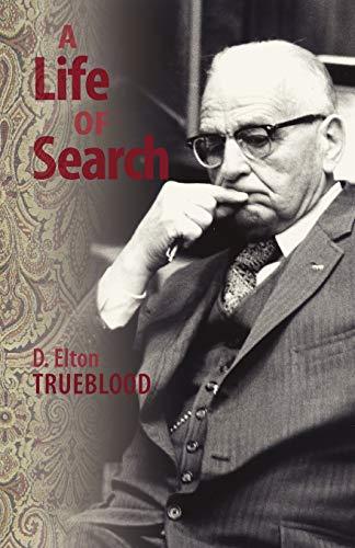 A Life of Search: D. Elton Trueblood
