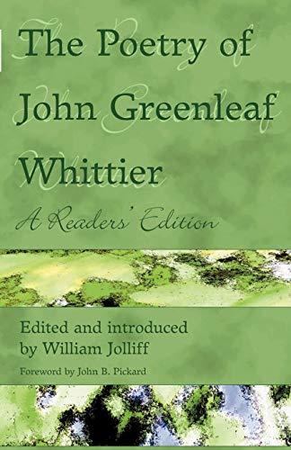 The Poetry of John Greenleaf Whittier: A: John Greenleaf Whittier