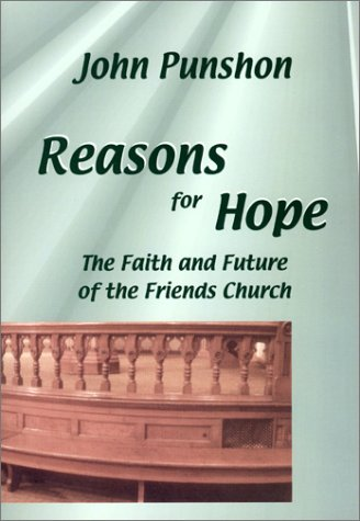 9780944350560: Reasons for Hope: The Faith and Future of the Friends Church