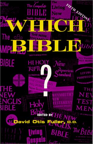 Which Bible? (5th Edition) (0944355242) by David Otis Fuller