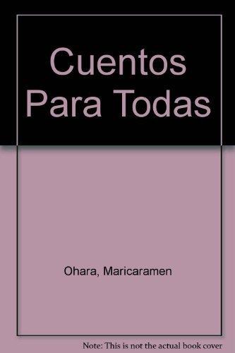Cuentos Para Todos : Tales for Everybody: Maricaramen Ohara~Ruben D.