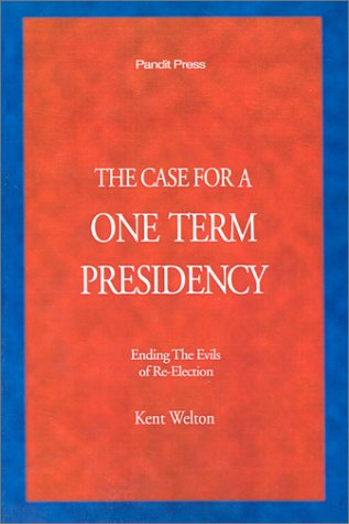 9780944361252: The Case For A One Term Presidency