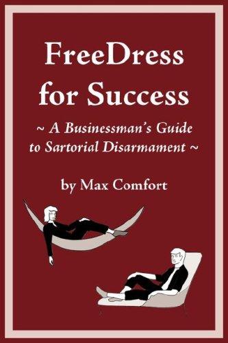 9780944361306: Free Dress for Success: A Businessman's Guide to Sartorial Disarmament