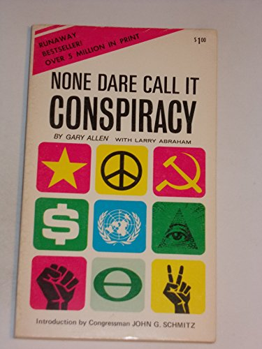 9780944379530: None Dare Call It Conspiracy