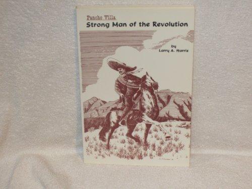 9780944383063: Pancho Villa: Strong man of the Revolution